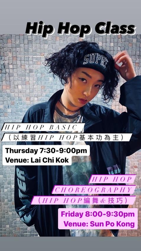 Hip hop Class(Choreography) Fri 8:00-9:30pm 地點: 新浦崗 Class Fee: $750/5 Classes $600/4 Classes  Hip Hop Basic Training Class  Thur 7:30-9:00pm 地點:荔枝角 Class Fee: $820/5 Classes $650/4 Classes